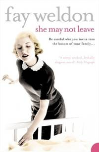 She May Not Leave by Fay Weldon