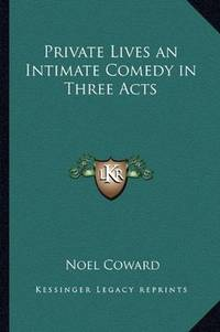 Private Lives, an Intimate Comedy In Three Acts