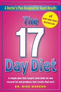 The 17 Day Diet: A Doctor's Plan Designed for Rapid Results by Mike Moreno