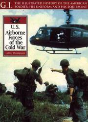 U. S. Airborne Forces of the Cold War (G.I.: Illustrated History of the American Soldier, His...