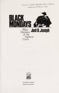Black Mondays : Worst Decisions of the Supreme Court