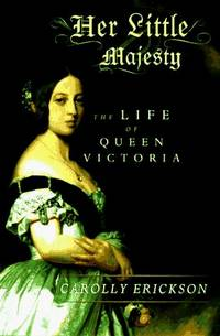 Her Little Majesty, The Life of Queen Victoria