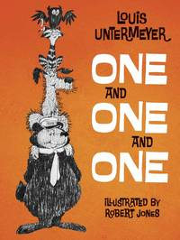 One and One and One by Louis Untermeyer - Paperback - 2016-11-16 - from Books Express and Biblio.com