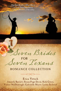 Seven Brides for Seven Texans Romance Collection: The Hart Brothers Must Marry or Lose Their Inheritance in 7 Historical Novellas by  Erica  Lorna; Vetsch - Paperback - from Russell Books Ltd and Biblio.com