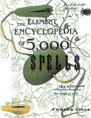 image of The Element Encyclopedia of 5000 Spells: The Ultimate Reference Book for the Magical Arts