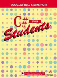 C# for Students by  Douglas Bell - Paperback - 1 - 2004-08-01 - from Bacobooks (SKU: K-664-48)