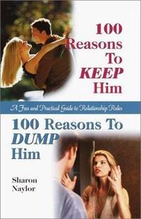 100 Reasons to Keep Him/100 Reasons to Dump Him