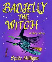 BADJELLY THE WITCH - a fairy story.
