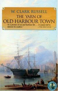 The Yarn of Old Harbour Town (Classics of Naval Fiction)