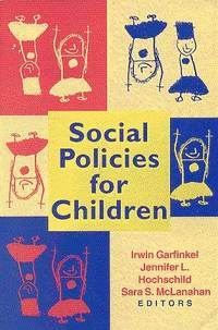Social Problems for Children by Irwin Garfinkel; Jennifer L. Hochschild & Sara S. McLanahan - Paperback - 1996 - from The Published Page (SKU: 18714)