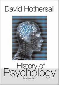 History of Psychology, 4th Edition by  David Hothersall - Paperback - 7/17/2003 - from SGS Trading Inc (SKU: Nov21-17new-978007284965)