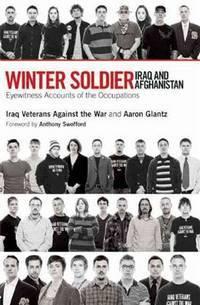NEW WINTER SOLDIERS : VETERANS OF IRAQ A