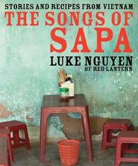 The Songs of Sapa: Stories and Recipes from Vietnam