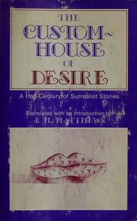 The Custom House of Desire: A Half Century of Surrealist Stories