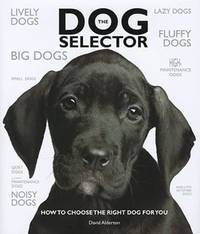 The Dog Selector by  David Alderton - First Edition, 2nd Printing - 2010 - from after-words bookstore and Biblio.com