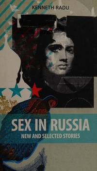 Sex in Russia: New and Selected Stories