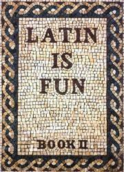 Latin Is Fun