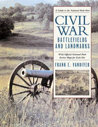 Civil War Battlefields and Landmarks : With Official National Park Service Maps for Each Site by Vandiver, Frank E