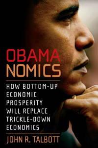 Obamanomics: How Bottom-Up Economic Pros
