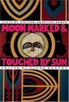 image of Moon Marked and Touched by Sun: Plays by African-American Women