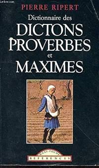 Dictionnaire des dictons proverbes et maximes