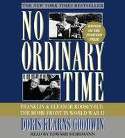 image of No Ordinary Time: Franklin and Eleanor Roosevelt, The Home Front in World War II