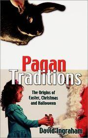 Pagan Traditions: The Origins of Easter, Christmas and Halloween