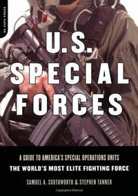 U.S. Special Forces: A Guide to America's Special Operations Units-The World's Most Elite...