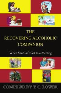 THE RECOVERING ALCOHOLIC COMPANION: When You Can't Get to a Meeting