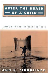 After the Death of a Child  Living with Loss Through the Years