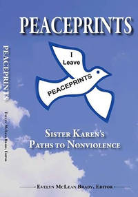 PEACEPRINTS:: Sister Karen's Paths to Nonviolence