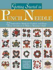 Getting Started in Punch Needle: 22 Motifs To Make A Miniature Quilt Or Decorative Embroidery...