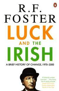 image of Luck and the Irish: A Brief History of Change, 1970-2000
