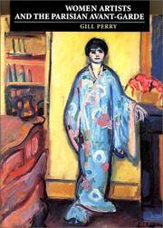 Women Artists and the Parisian Avant-Garde: Modernism and 'Feminine' Art, 1900 to the Late 1920s