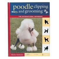 Poodle Clipping and Grooming: The International Reference (third edition)