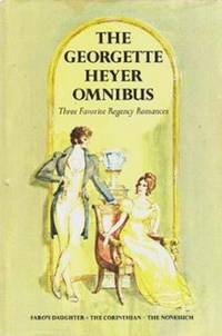 The Georgette Heyer Omnibus: Faro's Daughter, The Corinthian, The Nonesuch