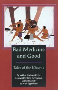 Bad Medicine & Good : Tales of the Kiowas