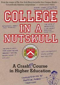 College in a Nutskull: A Crash Ed Course in Higher Education by Anders Henriksson - 2010-04-08 - from Ergodebooks (SKU: SONG0761154655)