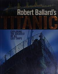 image of Titanic: Exploring the Greatest of all Lost Ships
