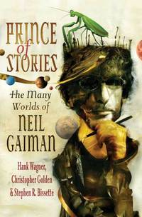 Prince of Stories. the Many Worlds of Neil Gaiman.