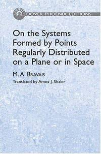 On The Systems Formed By Points Regularly Distributed On A Plane Or In Space by  )  Amos J Shaler - Hardcover - from Students Textbooks and Biblio.com