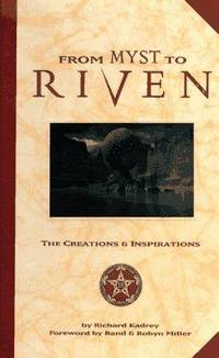 From Myst to Riven: The Creations & Inspirations