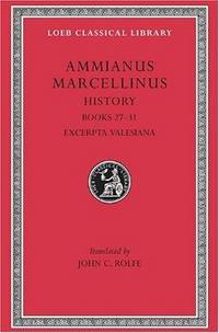 Ammianus Marcellinus: Roman History, Volume III, Books 27-31. Excerpta Valesiana (Loeb Classical Library No. 331) (English and Latin Edition) by Ammianus Marcellinus - Hardcover - from Bonita (SKU: 0674993659)