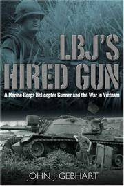 LBJ'S Hired Gun  A Marine Corps Helicopter Gunner and the War in Vietnam