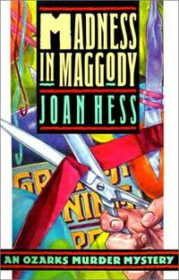 Madness in Maggody by  Joan Hess - Signed First Edition - 1991 - from Ash Grove Heirloom Books (SKU: 001202)