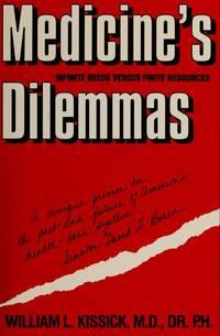 Medicine's Dilemmas: Infinite Needs versus Finite Resources (Yale Fastback Series)  --...
