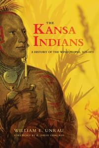 The Kansa Indians: A History of the Wind People, 1673-1873 (The Civilization of the American...