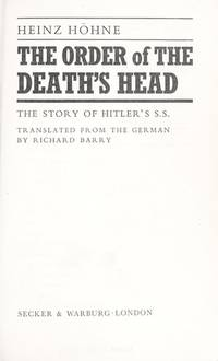 THE ORDER OF THE DEATH'S HEAD: THE STORY OF HITLER'S SS by  Heinz Hohne - Hardcover - 1980 - from Easton's Books, Inc. and Biblio.com