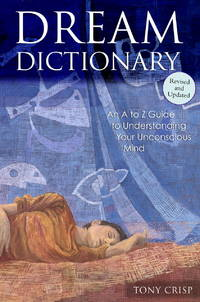 image of Dream Dictionary: An A to Z Guide to Understanding Your Unconscious Mind