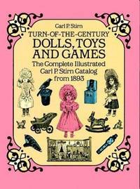 Turn-of-the-Century Dolls, Toys and Games: The Complete Illustrated Carl P. Stirn Catalog from 1893 (Dover Pictorial Archive Series)